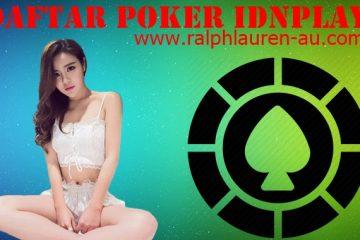 Daftar Poker IDN Paling Bagus Yang Pernah Ada